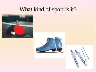 What kind of sport is it?