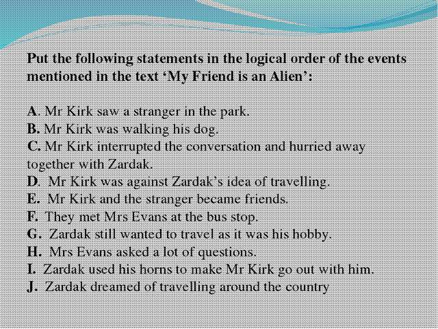 Put the following statements in the logical order of the events mentioned in...
