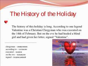 The History of the Holiday The history of this holiday is long. According to