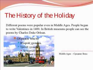 The History of the Holiday Different poems were popular even in Middle Ages.