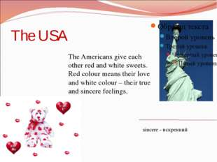 The USA The Americans give each other red and white sweets. Red colour means