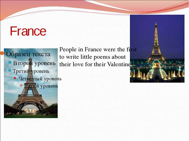 France People in France were the first to write little poems about their love...