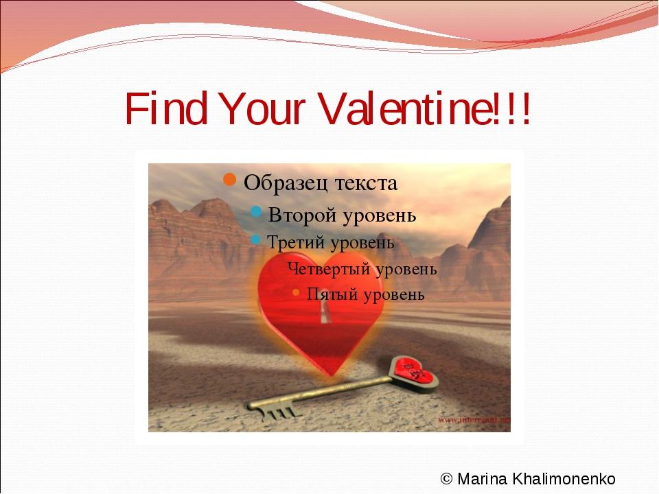 Find Your Valentine!!! © Marina Khalimonenko