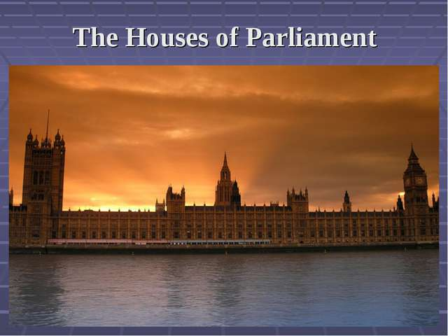 The Houses of Parliament
