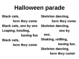 Halloween parade Black cats, here they come Black cats, one by one Leaping, h