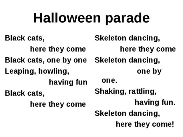 Halloween parade Black cats, here they come Black cats, one by one Leaping, h...