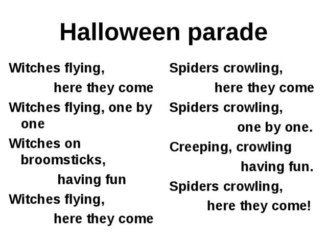 Halloween parade Witches flying, here they come Witches flying, one by one Wi...