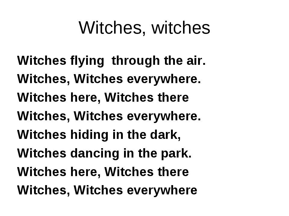Witches, witches Witches flying through the air. Witches, Witches everywhere....