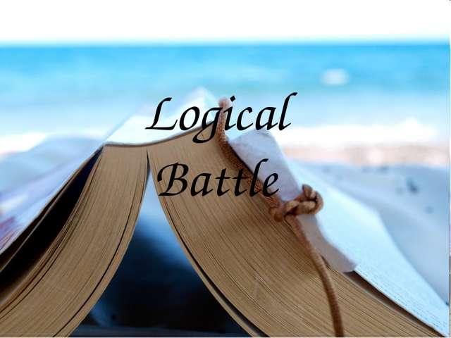 Logical Battle