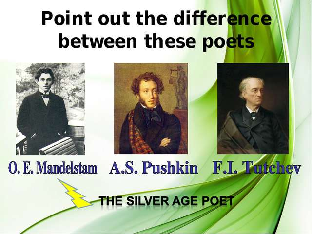 Point out the difference between these poets