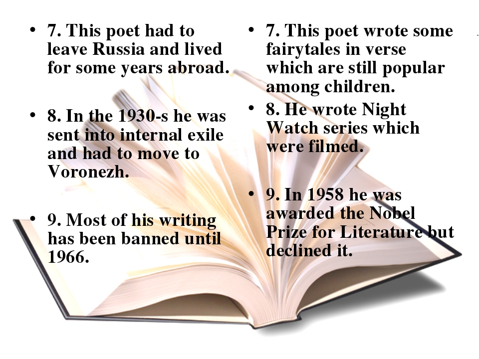 7. This poet had to leave Russia and lived for some years abroad. 8. In the 1...