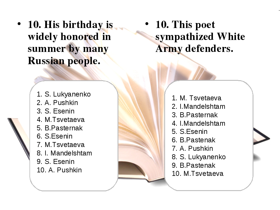 10. His birthday is widely honored in summer by many Russian people. 10. This...