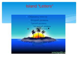 """Island """"Letters"""""""