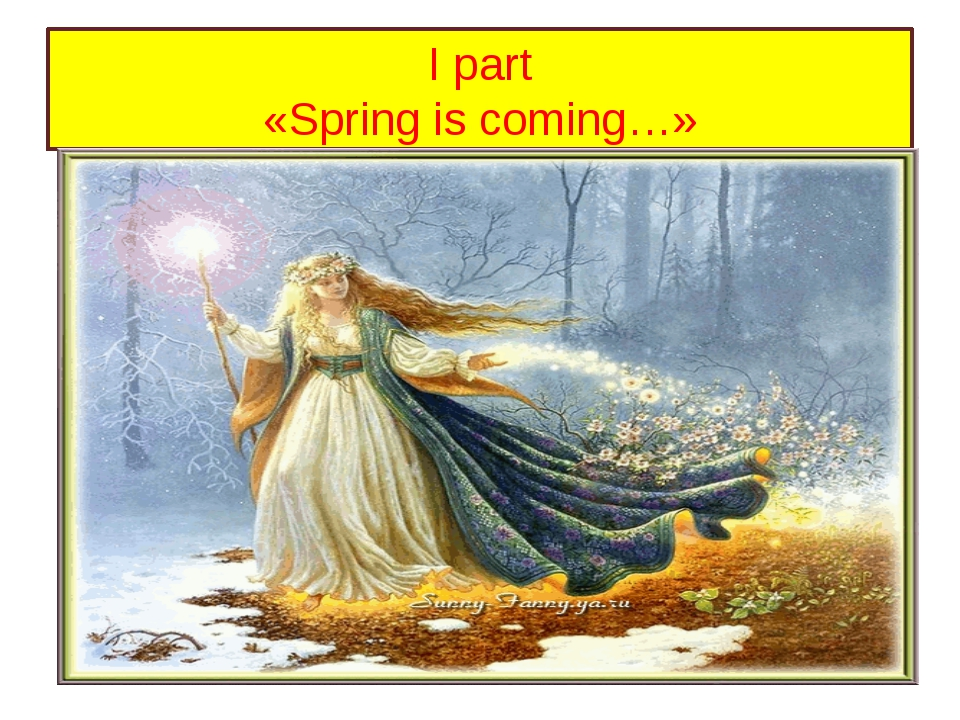 I part «Spring is coming…»