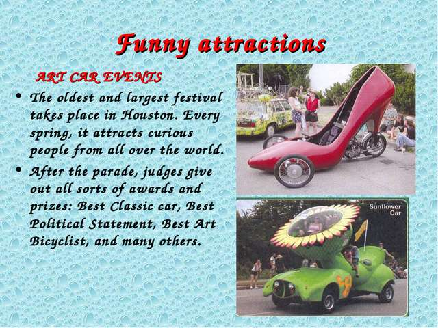 Funny attractions ART CAR EVENTS The oldest and largest festival takes place...