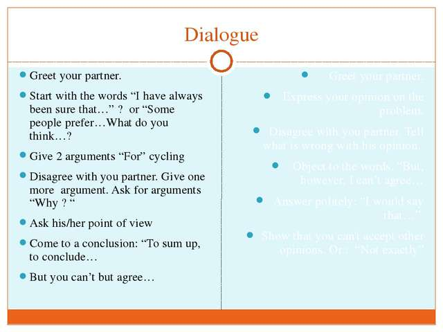 "Dialogue Greet your partner. Start with the words ""I have always been sure th..."