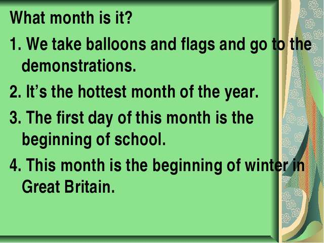What month is it? 1. We take balloons and flags and go to the demonstrations....