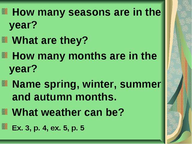 How many seasons are in the year? What are they? How many months are in the...