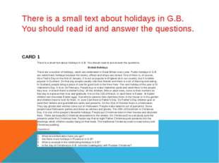 There is a small text about holidays in G.B. You should read id and answer th