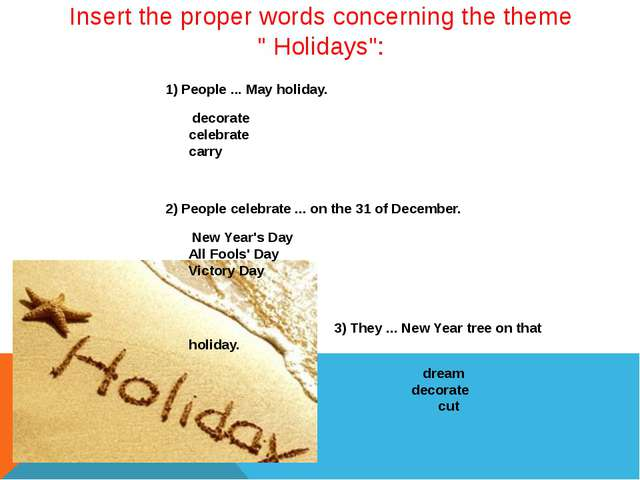 """Insert the proper words concerning the theme """" Holidays"""": 1) People ... May h..."""