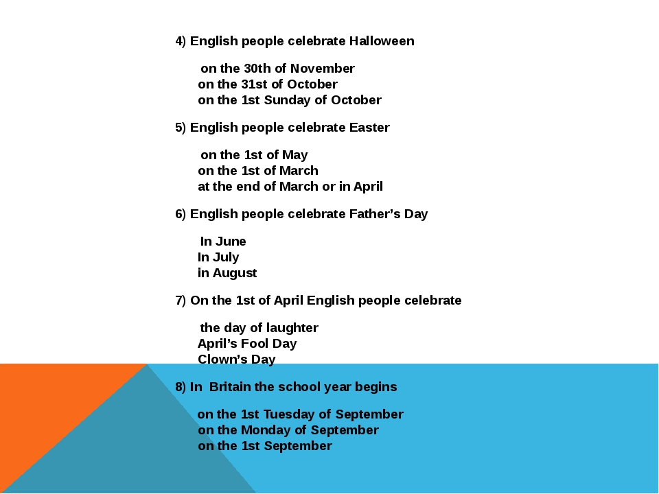4) English people celebrate Halloween on the 30th of November on the 31st of...