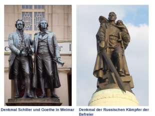 Denkmal Schiller und Goethe in Weimar Denkmal der Russischen Kämpfer der Befr