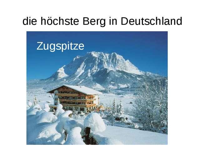 die höchste Berg in Deutschland Zugspitze