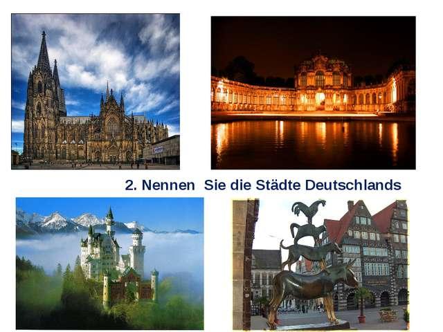 2. Nennen Sie die Städte Deutschlands