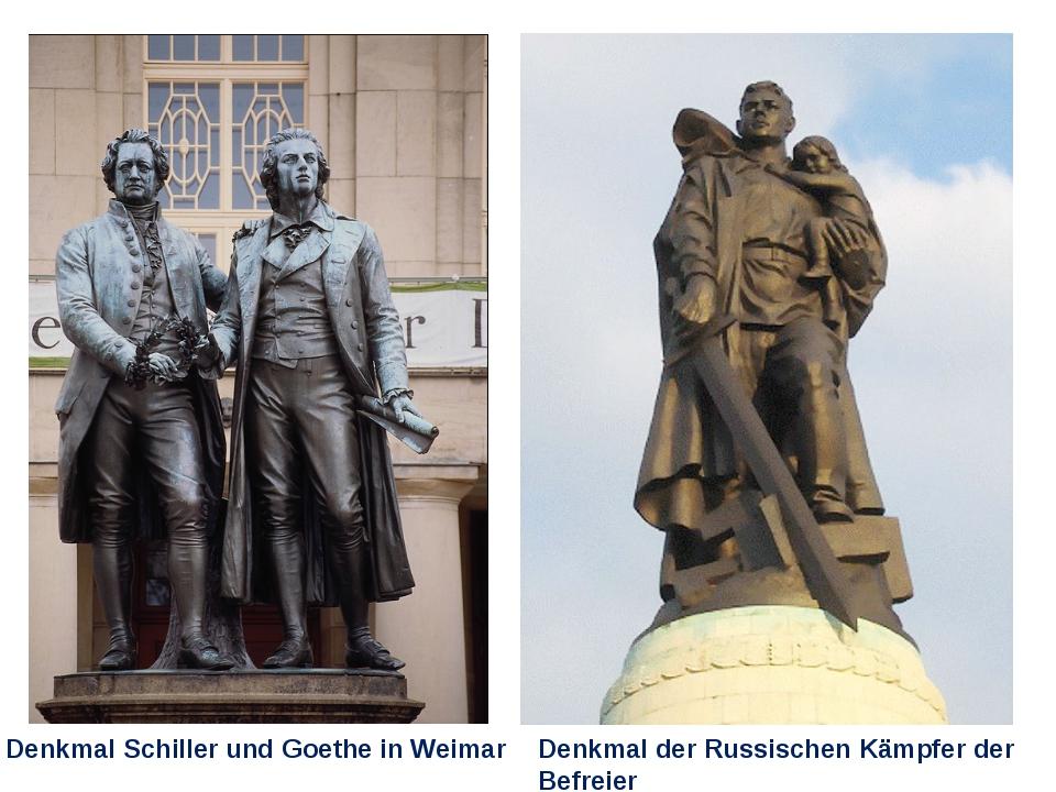 Denkmal Schiller und Goethe in Weimar Denkmal der Russischen Kämpfer der Befr...