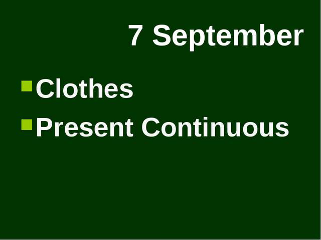 7 September Clothes Present Continuous