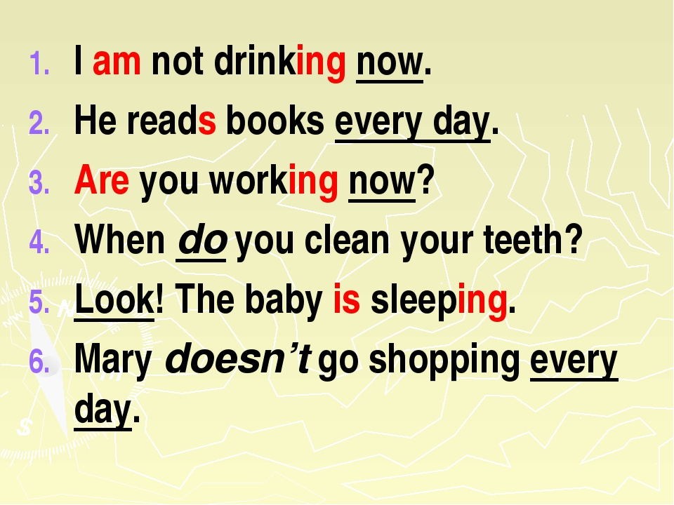 I am not drinking now. He reads books every day. Are you working now? When do...