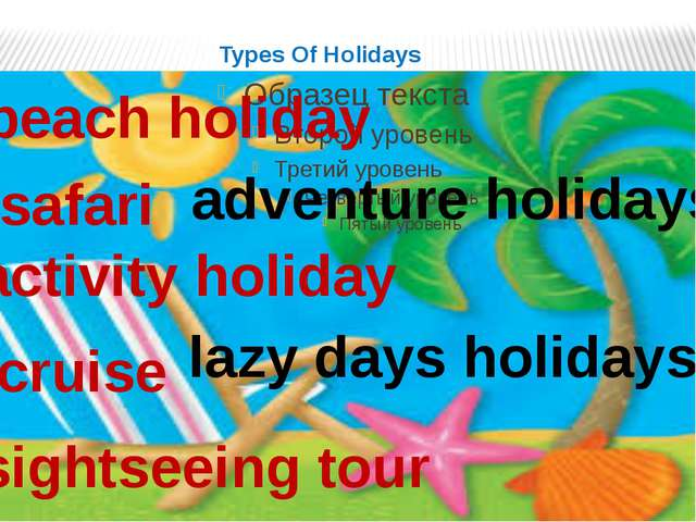 Types Of Holidays beach holiday cruise safari sightseeing tour activity holid...