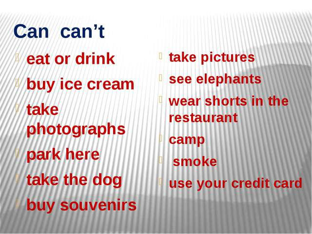 Can can't eat or drink buy ice cream take photographs park here take the dog...