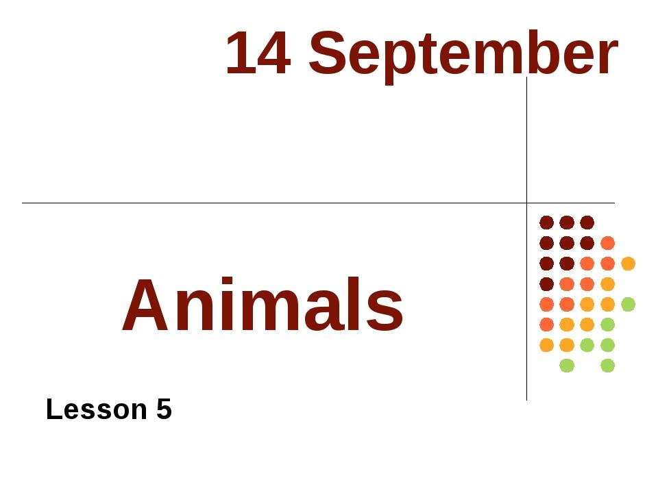 Animals Lesson 5 14 September