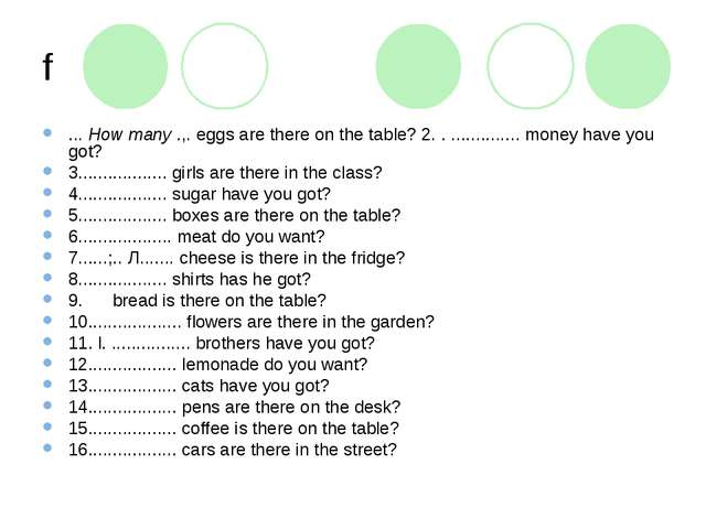 f ... How many .,. eggs are there on the table? 2. . .............. money hav...