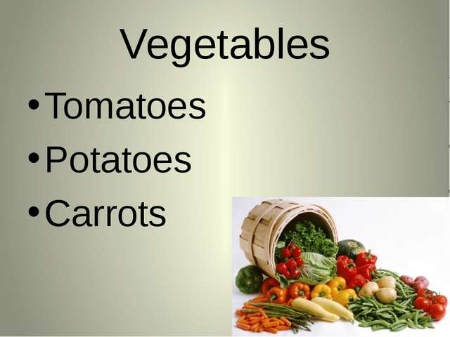 Vegetables Tomatoes Potatoes Carrots