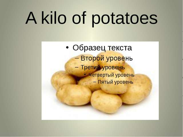 A kilo of potatoes