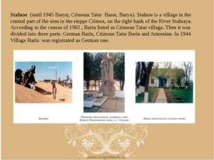 Stalnoe (until 1945 Baryn; Crimean Tatar Barın, Baryn). Stalnoe is a village