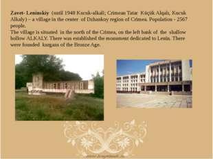 Zavet- Leninskiy (until 1948 Kucuk-alkali; Crimean Tatar Küçük Alqalı, Kucuk