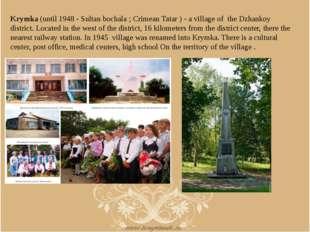 Krymka (until 1948 - Sultan bochala ; Crimean Tatar ) - a village of the Dzha