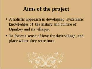 Aims of the project A holistic approach in developing systematic knowledges o