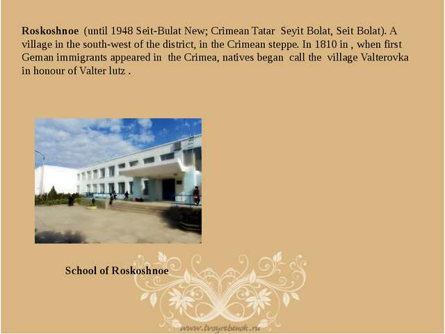 Roskoshnoe (until 1948 Seit-Bulat New; Crimean Tatar Seyit Bolat, Seit Bolat)...