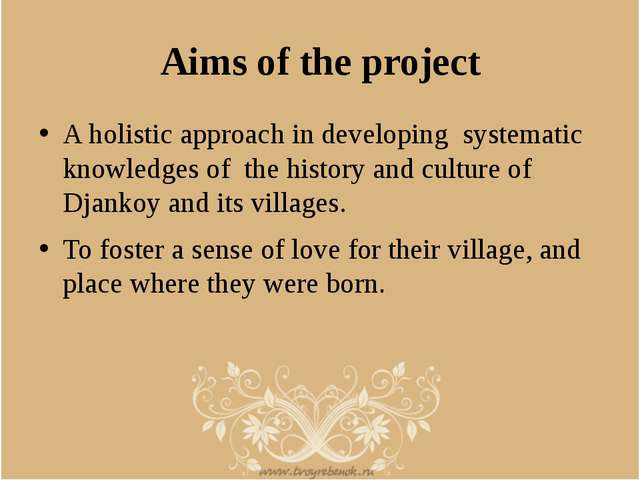 Aims of the project A holistic approach in developing systematic knowledges o...