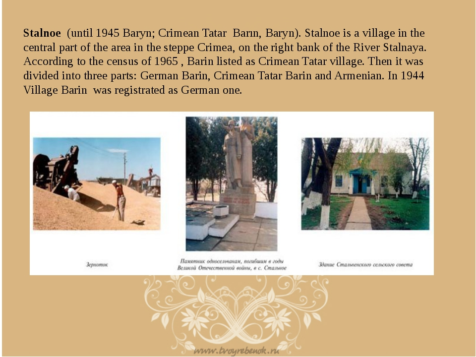Stalnoe (until 1945 Baryn; Crimean Tatar Barın, Baryn). Stalnoe is a village...