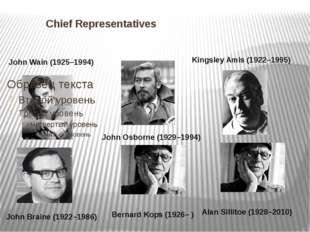 Chief Representatives John Wain (1925–1994) Kingsley Amis (1922–1995) John O