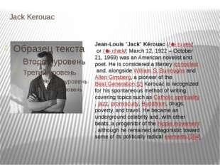 "Jack Kerouac Jean-Louis""Jack""Kérouac(/ˈkɛruːæk/or/ˈkɛrɵæk/; March 12, 19"