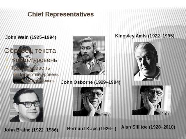 Chief Representatives John Wain (1925–1994) Kingsley Amis (1922–1995) John O...