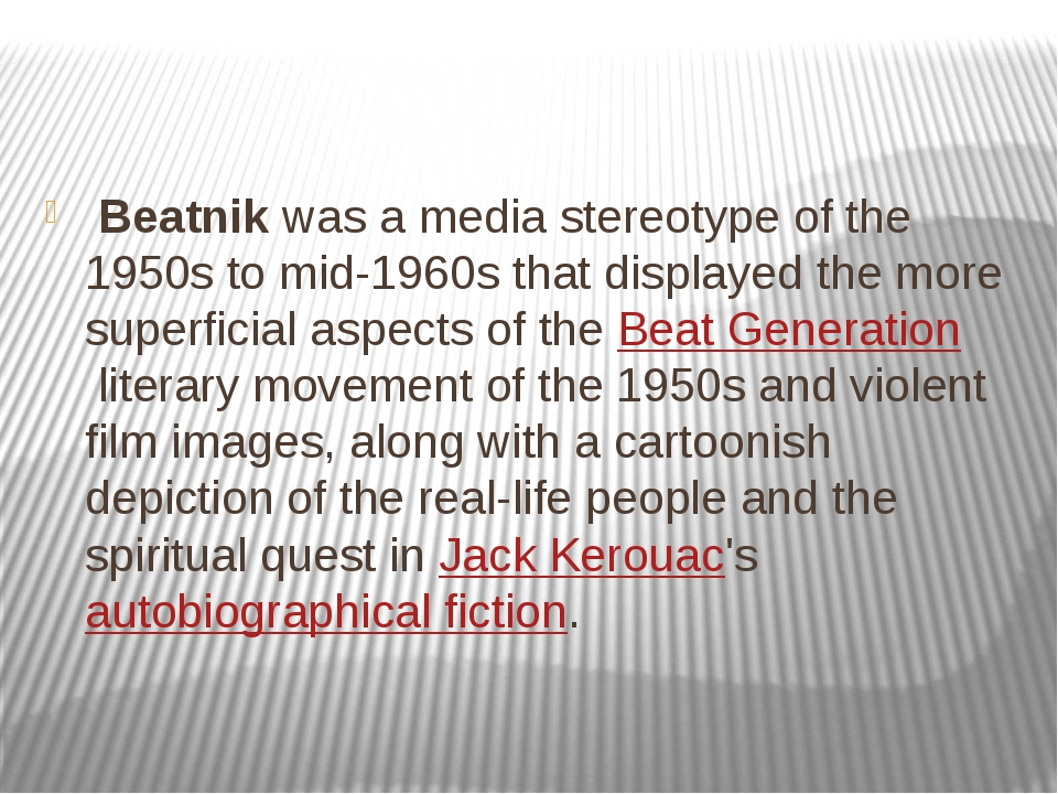 Beatnik was a media stereotype of the 1950s to mid-1960s that displayed the...