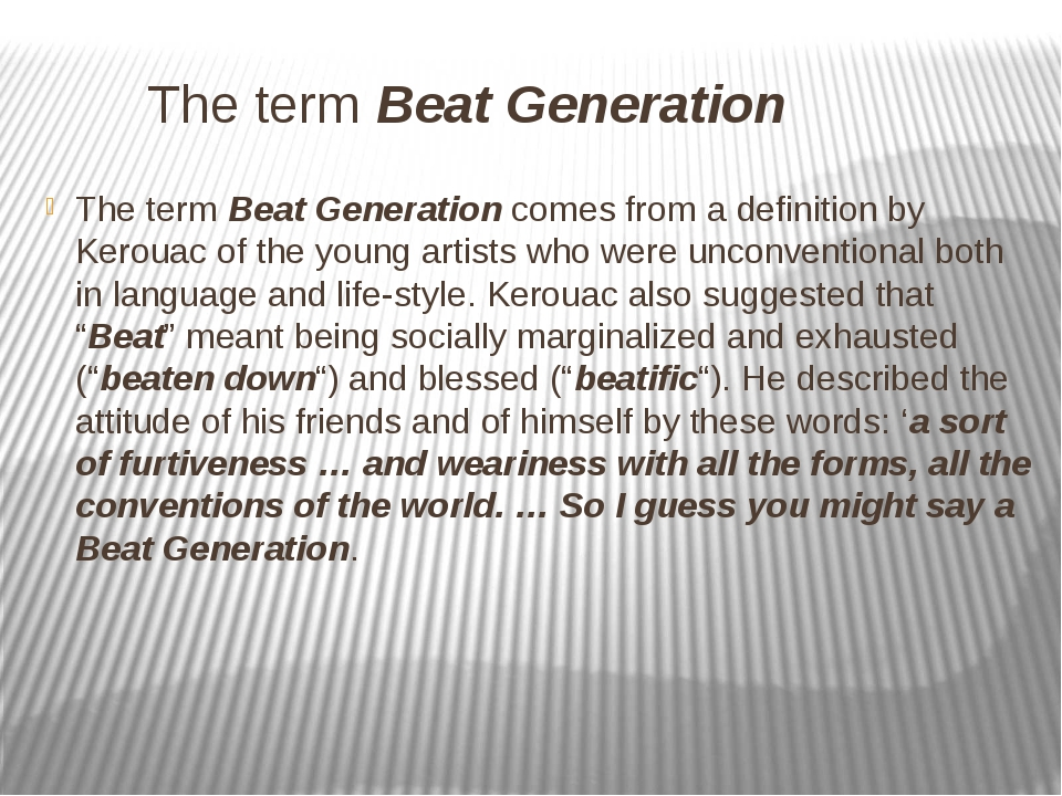 The term Beat Generation The term Beat Generation comes from a definition by...