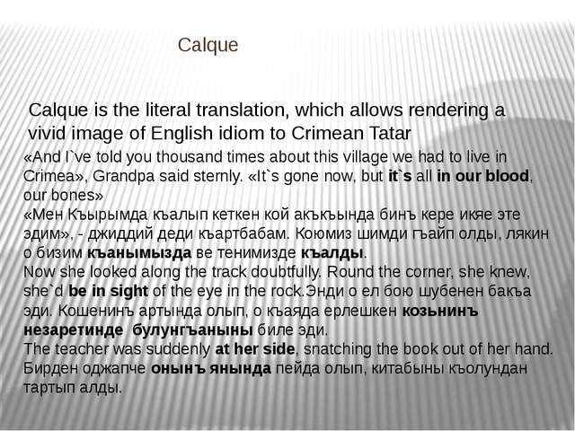 Calque Calque is the literal translation, which allows rendering a vivid ima...